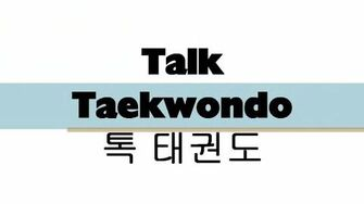 Talk Taekwondo Episode 1