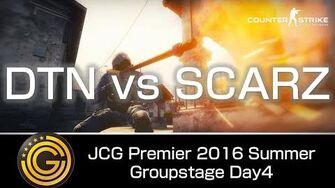 【20160827】JCG CS GO Premier 2016 Summer - Groupstage Day4 - DTN vs SCARZ