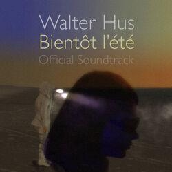 Walter Hus - Bientot l'ete