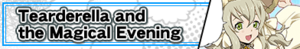 Tearderella and the Magical Evening (Banner)