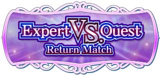 -event- Expert VS. Quest - Return Match