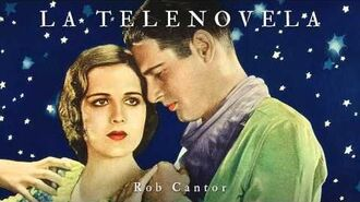 LA TELENOVELA - Rob Cantor (AUDIO ONLY)