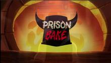 Prison Bake