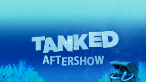 Tanked Aftershow