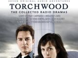 Torchwood: The Collected Radio Dramas