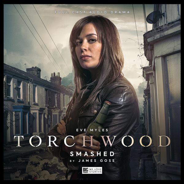 Torchwood - Smashed - Big Finish Productions