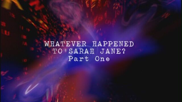 File:Whatever-happened-to-sarah-jane-part-one-title-card.jpg