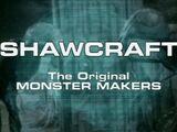 Shawcraft - The Original Monster Makers