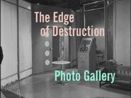 The Edge of Destruction Photo Gallery