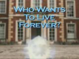 Who Wants to Live Forever? (documentary)