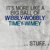 WibblyWobblyTimeyWimey.png