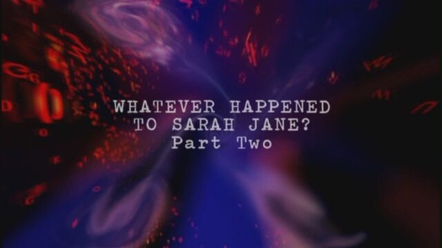 File:Whatever-happened-to-sarah-jane-part-two-title-card.jpg