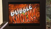 Bubble Shock!