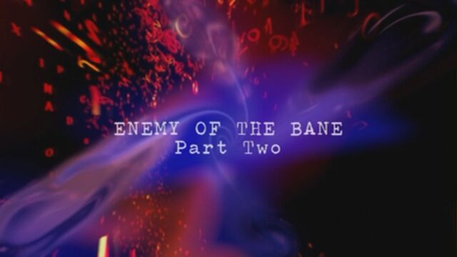 File:Enemy-of-the-bane-part-two-title-card.jpg