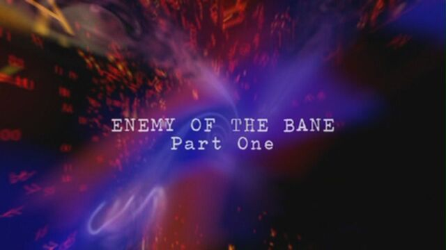 File:Enemy-of-the-bane-part-one-title-card.jpg