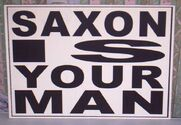 SAXON IS YOUR MAN