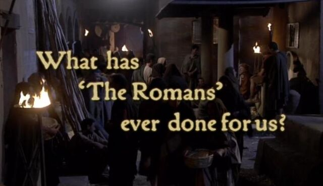 File:What has The Romans ever done for us.jpg