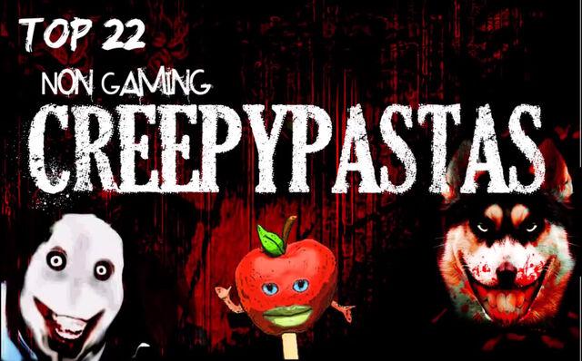 File:Top 22 Non-Gaming Creepypastas.jpg