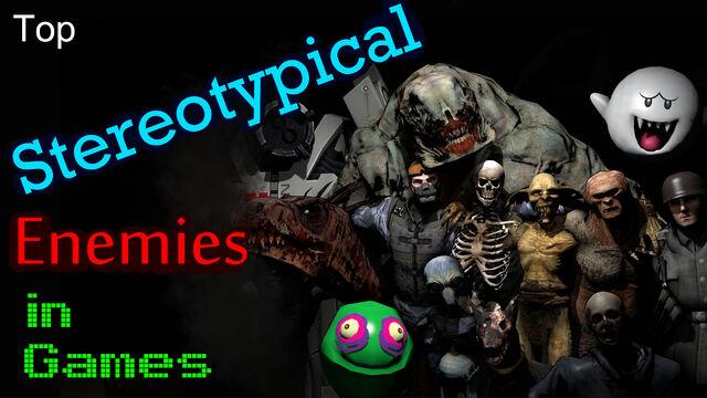 File:Top Stereotypical Enemies In Games NEW.jpg