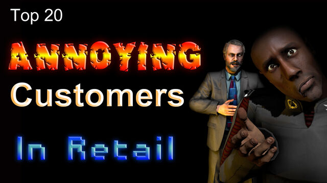 File:Top 20 Annoying Customers In Retail.jpg
