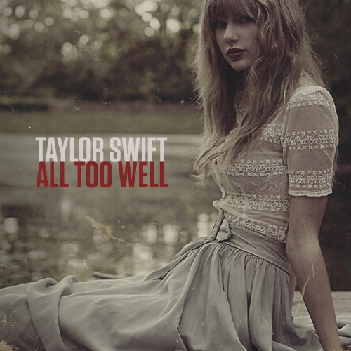 All Too Well | Taylor Swift Wiki | FANDOM powered by Wikia