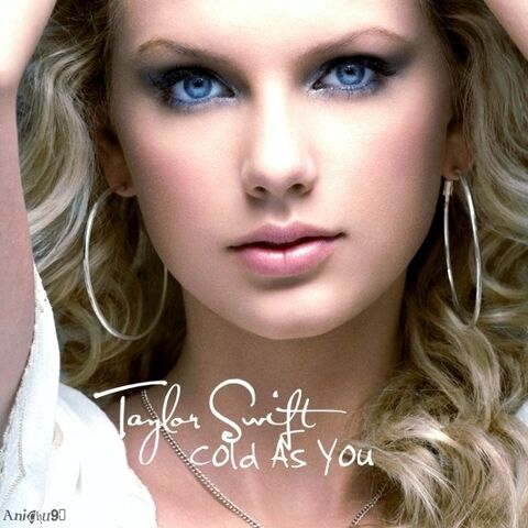 File:Taylor-Swift-Cold-as-You.jpg