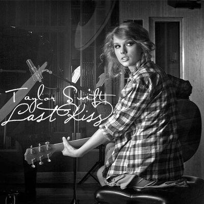 Taylor-Swift-Last-Kiss-My-FanMade-Single-Cover-anichu90-16542571-500-500 (1)