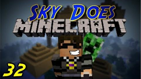 Sky Does Minecraft Episode 32 This is a Video-0
