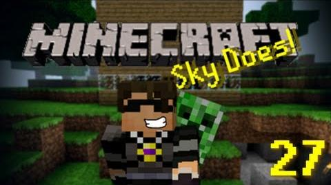 Sky Does Minecraft Episode 27 I'm an idiot lol