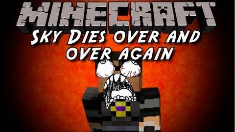 Minecraft Sky Dies Over and Over Again