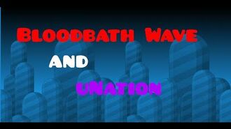 Bloodbath Wave (Wave Bloodbath) and uNation