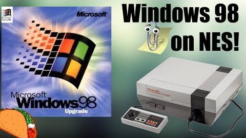 Video - Windows 98 for NES?!? | Technologic Blunders Wiki
