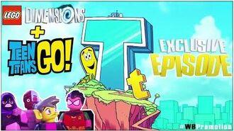 Lego Dimensions Teen Titans Go Exclusive Episode - HTG