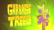 Garbage Trees