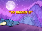 TV Knight 2