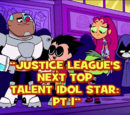 Justice League's Next Top Talent Idol Star