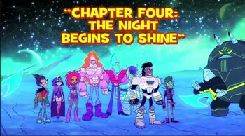 Chapter Four The Night Begins To Shine Teen Titans Go