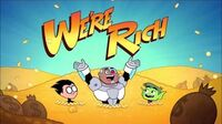 Teen Titans Go! - We're Rich Song