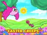 Easter Creeps