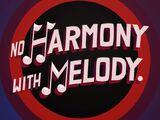 No Harmony with Melody