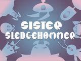 Sister Sledgehammer
