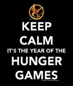 Keep calm it's the year of the hunger games