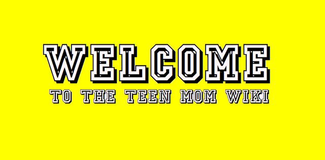 File:TeenmomWELCOME.png