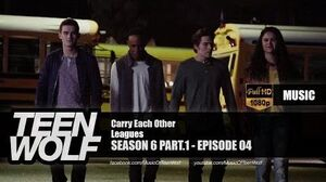 Leagues - Carry Each Other Teen Wolf 6x04 Music HD