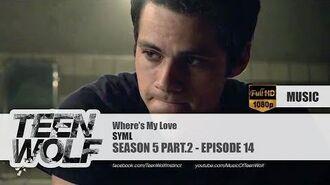 SYML - Where's My Love - Teen Wolf 5x14 Music -HD-