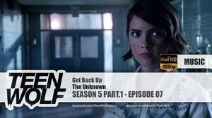 The Unknown - Get Back Up Teen Wolf 5x07 Music HD
