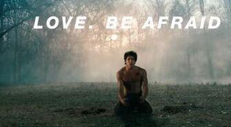 Love Be Afraid