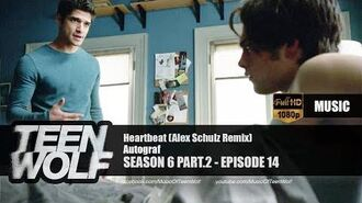 Autograf - Heartbeat (Alex Schulz Remix) Teen Wolf 6x14 Music HD