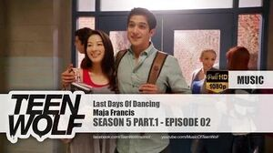 Maja Francis - Last Days Of Dancing Teen Wolf 5x02 Music HD