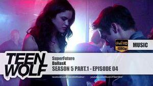 DallasK - SuperFuture Teen Wolf 5x04 Music HD